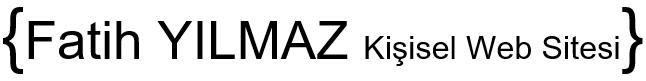 Fatih YILMAZ Kişisel Web Sitesi